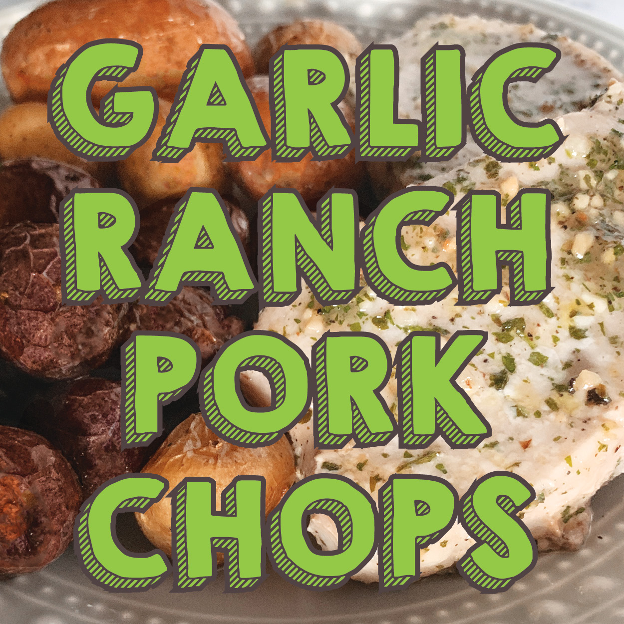 Garlic Ranch Pork Chops