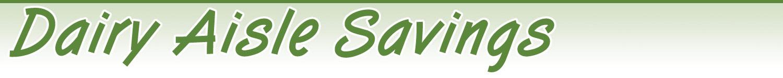 Dairy Aisle Savings